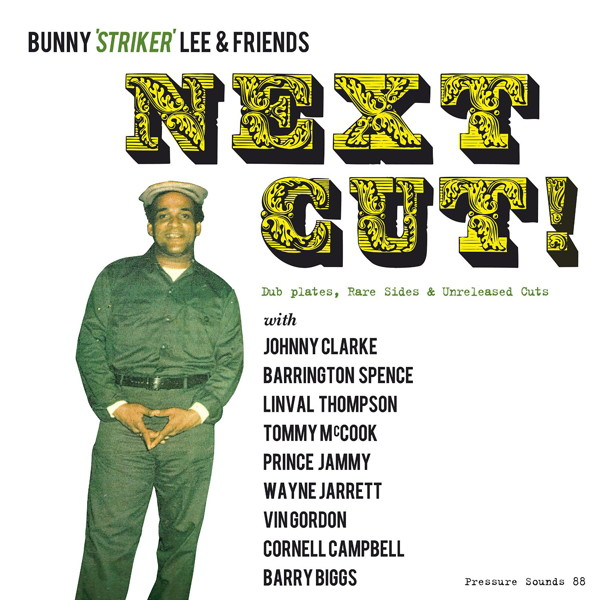 BUNNY'STRIKER'LEE&FRIENDS/NEXT CUT!Dub plates,Rare Sides&Unreleased Cuts