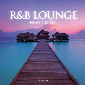 R&B LOUNGE-NE-YO IN BOSSA- SONG BY ZEEK