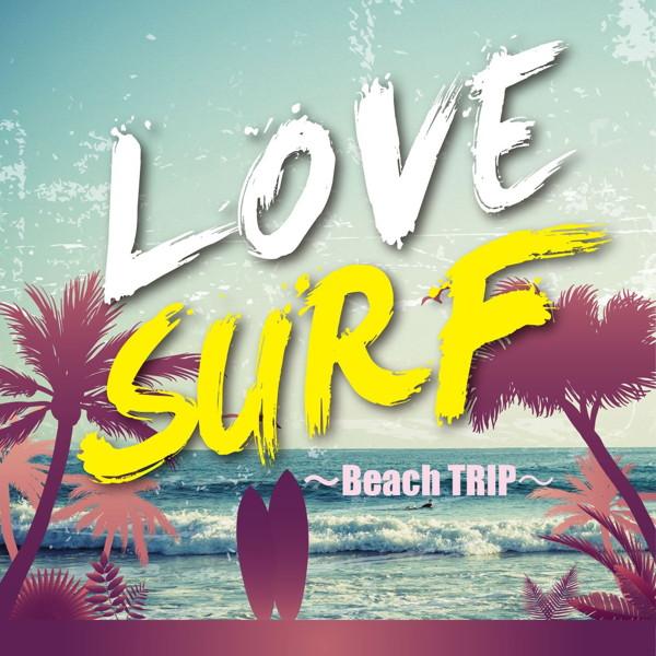 LOVE SURF〜Beach TRIP〜