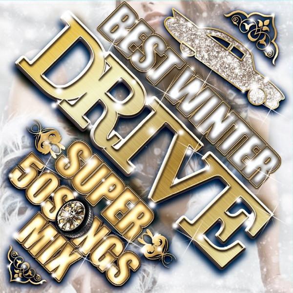 DJ SPLASH/BEST WINTER DRIVE-SUPER 50 SONGS MIX-