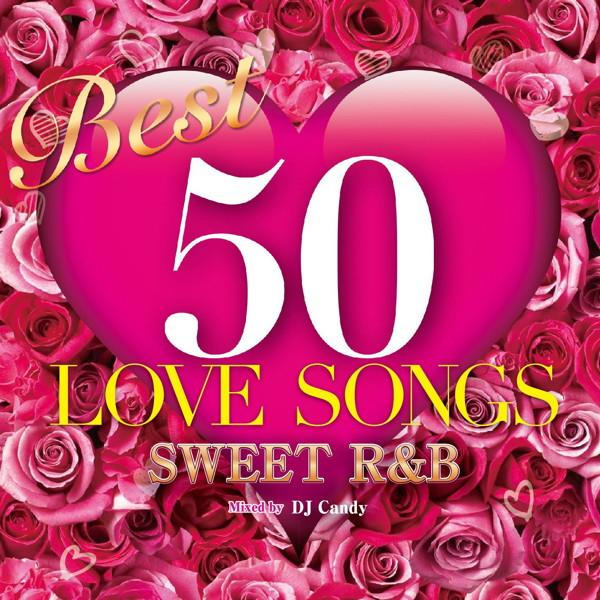 DJ Candy/BEST 50 LOVE SONGS-Sweet R&B-