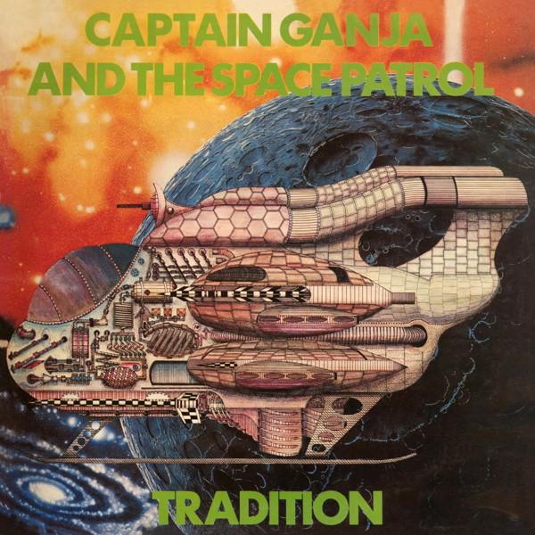 トラディション/キャプテン・ガンジャ・アンド・ザ・スペース・パトロール