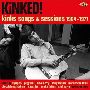 キンクト!〜キンクス・ソング&セッションズ 1964〜1971