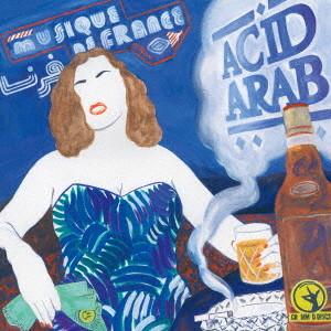 アシッド・アラブ/ミュージック・ドゥ・フランス