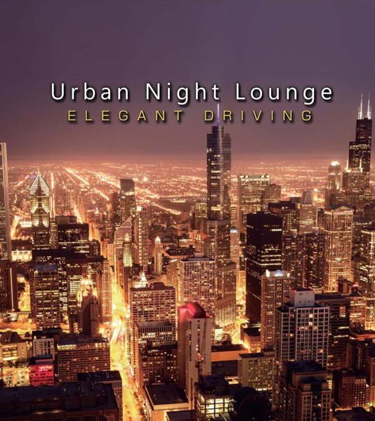 Urban Night Lounge-ELEGANT DRIVING- Performed by The Illuminati
