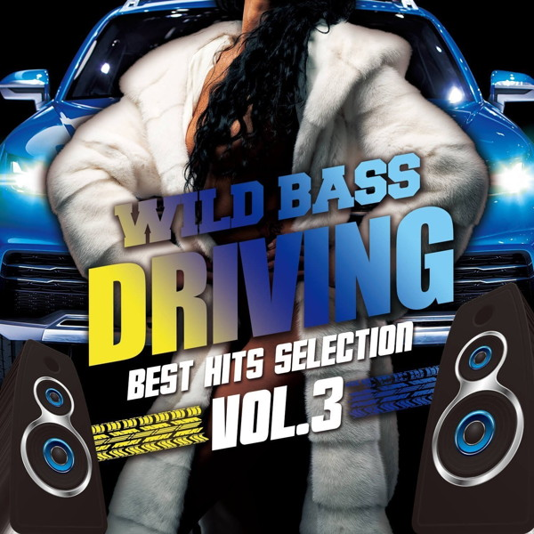 WILD BASS DRIVING-Best Hits Selection Vol.3-