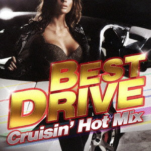 BEST DRIVE-Crusin' Hot Mix-