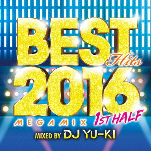 BEST HITS 2016 MEGAMIX-1ST HALF-mixed by DJ YU-KI