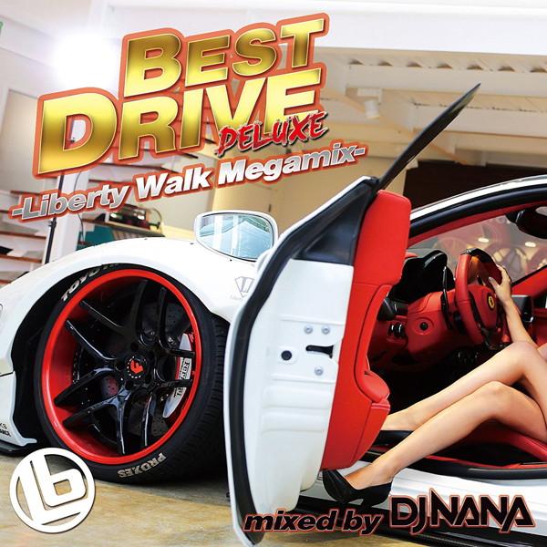 BEST DRIVE DELUXE-Liberty Walk Megamix-(DVD付)