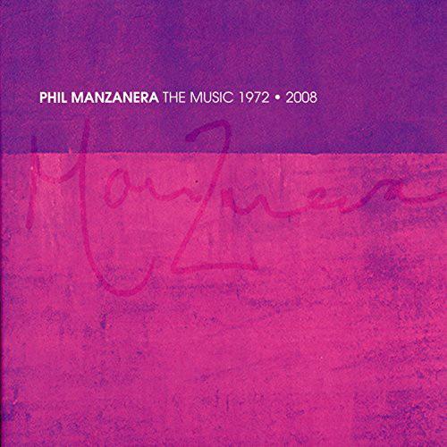 フィル・マンザネラ/ザ・ミュージック 1972〜2008(紙ジャケット仕様)