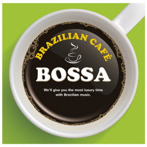 BRAZILIAN CAFE BOSSA