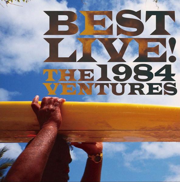 ベンチャーズ/BEST LIVE!1984