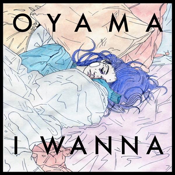 Oyama/I Wanna