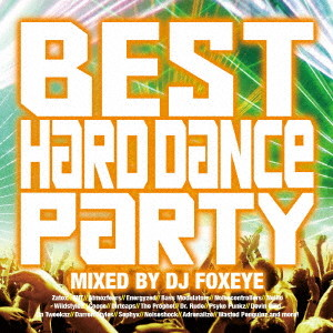 BEST HARD DANCE PARTY MIXED BY DJ FOXEYE
