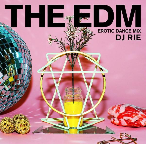 DJ RIE/EDM〜エロティック・ダンス・ミックス〜