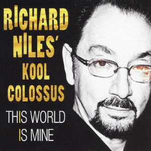 RICHARD NILES' KOOL COLOSSUS/THIS WORLD IS MINE