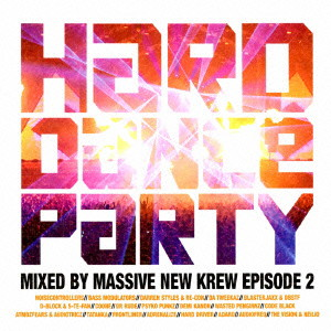 HARD DANCE PARTY mixed by HARDNOCK episode 2