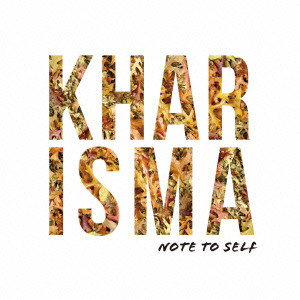 Kharisma/Note to Self