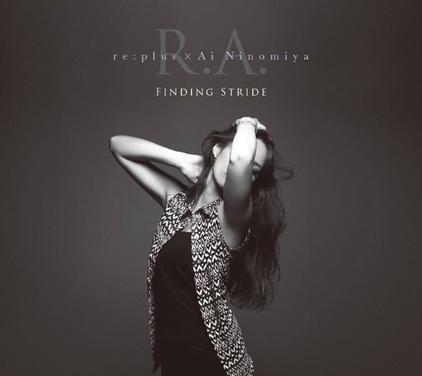 R.A.(re:plus×Ai Ninomiya)/Finding Stride