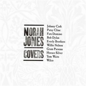 ノラ・ジョーンズ/カヴァーズ〜私のお気に入り