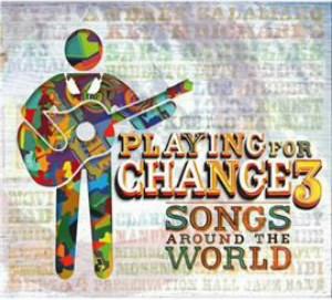プレイング・フォー・チェンジ/プレイング・フォー・チェンジ3〜ソングス・アラウンド・ザ・ワールド(DVD付)