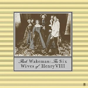 リック・ウェイクマン/ヘンリー八世の六人の妻