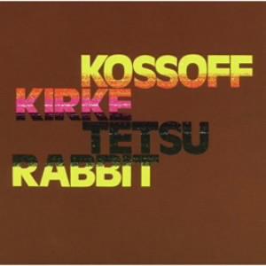コゾフ/カーク/テツ/ラビット/コゾフ〜カーク〜テツ〜ラビット