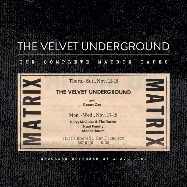 ヴェルヴェット・アンダーグラウンド/ザ・コンプリート・マトリックス・テープズ(初回生産限定盤)