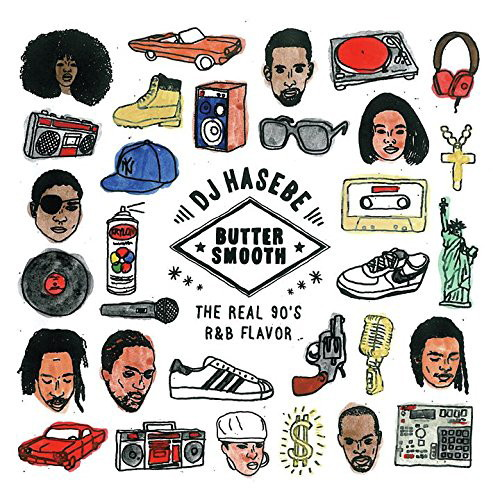 BUTTER SMOOTH -THE REAL 90's R&B FLAVOR- mixed by DJ HASEBE