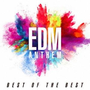 EDMアンセム-ベスト・オブ・ザ・ベスト-