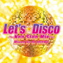 Let's Disco-Non Stop Mix- Mixed by DJ OSSHY