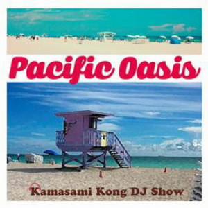 PACIFIC OASIS Kamasami Kong DJ Show