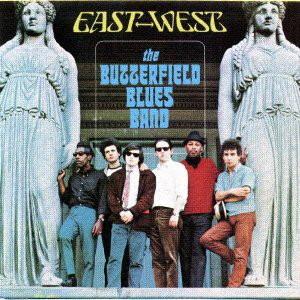 ポール・バターフィールド・ブルース・バンド/イースト・ウエスト