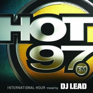 HOT97 INTERNATIONAL HOUR-MIX BY DJ LEAD