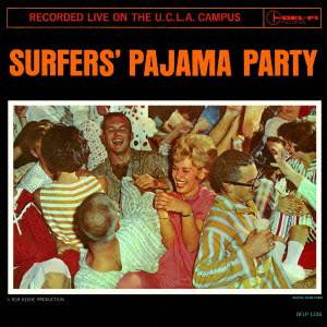 センチュリオンズ/サーファーズ・パジャマ・パーティー
