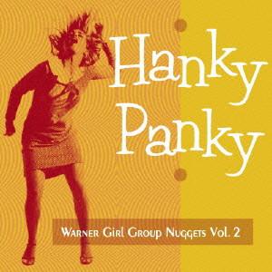 ハンキー・パンキー〜ワーナー・ガール・グループ・ナゲッツ Vol.2
