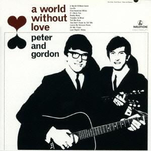 ピーター&ゴードン/ア・ワールド・ウィザウト・ラヴ(愛なき世界)+15