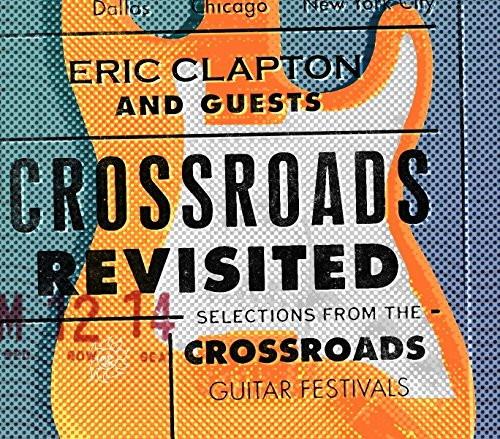 エリック・クラプトン&ゲスト/クロスロード・リヴィジテッド クロスロード・ギター・フェスティヴァル・ベスト・セレクション