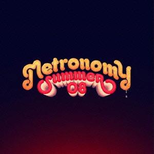 メトロノミー/サマー・オー・エイト