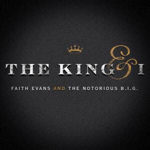 フェイス・エヴァンス&ザ・ノトーリアス・B.I.G./ザ・キング&アイ