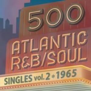 500 アトランティック・R&B、ソウル・シングルズ Vol.2-1965