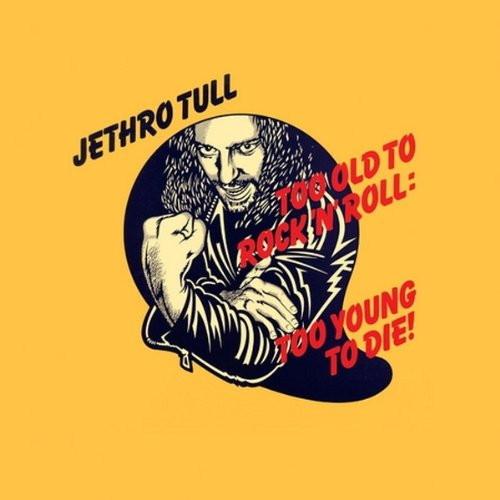 ジェスロ・タル/ロックンロールにゃ老だけど死ぬにはチョイと若すぎる