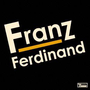 フランツ・フェルディナンド/フランツ・フェルディナンド