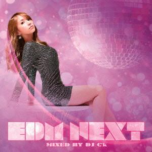 EDM NEXT MIXED BY DJ C'k