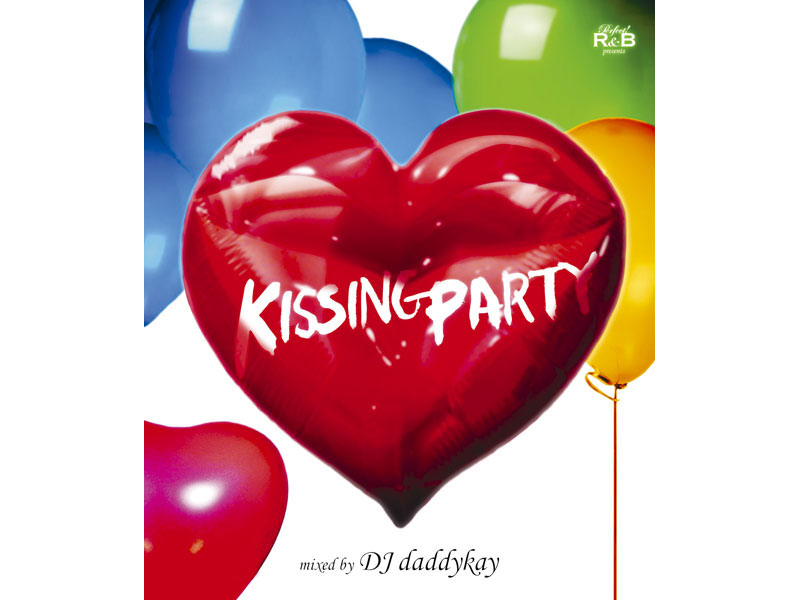 Perfect!R&B presents'KISSING PARTY'