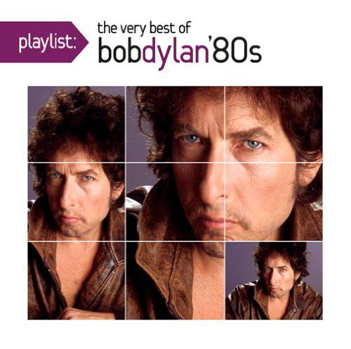 ボブ・ディラン/プレイリスト:ヴェリー・ベスト・オブ・ボブ・ディラン:1980's