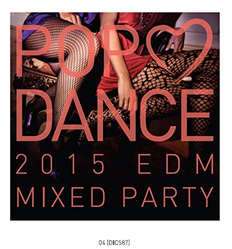 POP LOVE DANCE 2015 BEST MIXED PARTY