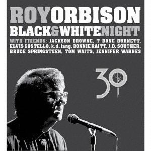 ロイ・オービソン/ブラック&ホワイト・ナイト〜30周年記念エディション(完全生産限定盤)(DVD付)