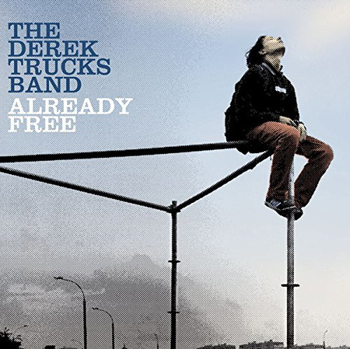 デレク・トラックス・バンド/オールレディ・フリー