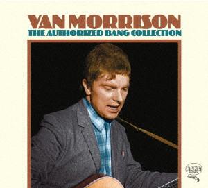 ヴァン・モリソン/オーソライズド・バング・コレクション(完全生産限定盤)